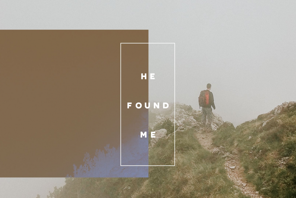 He Found Me